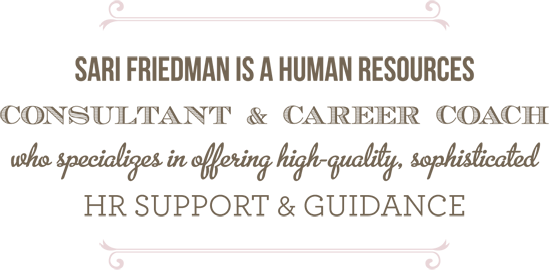 Sari Friedman is a human resources consultant
